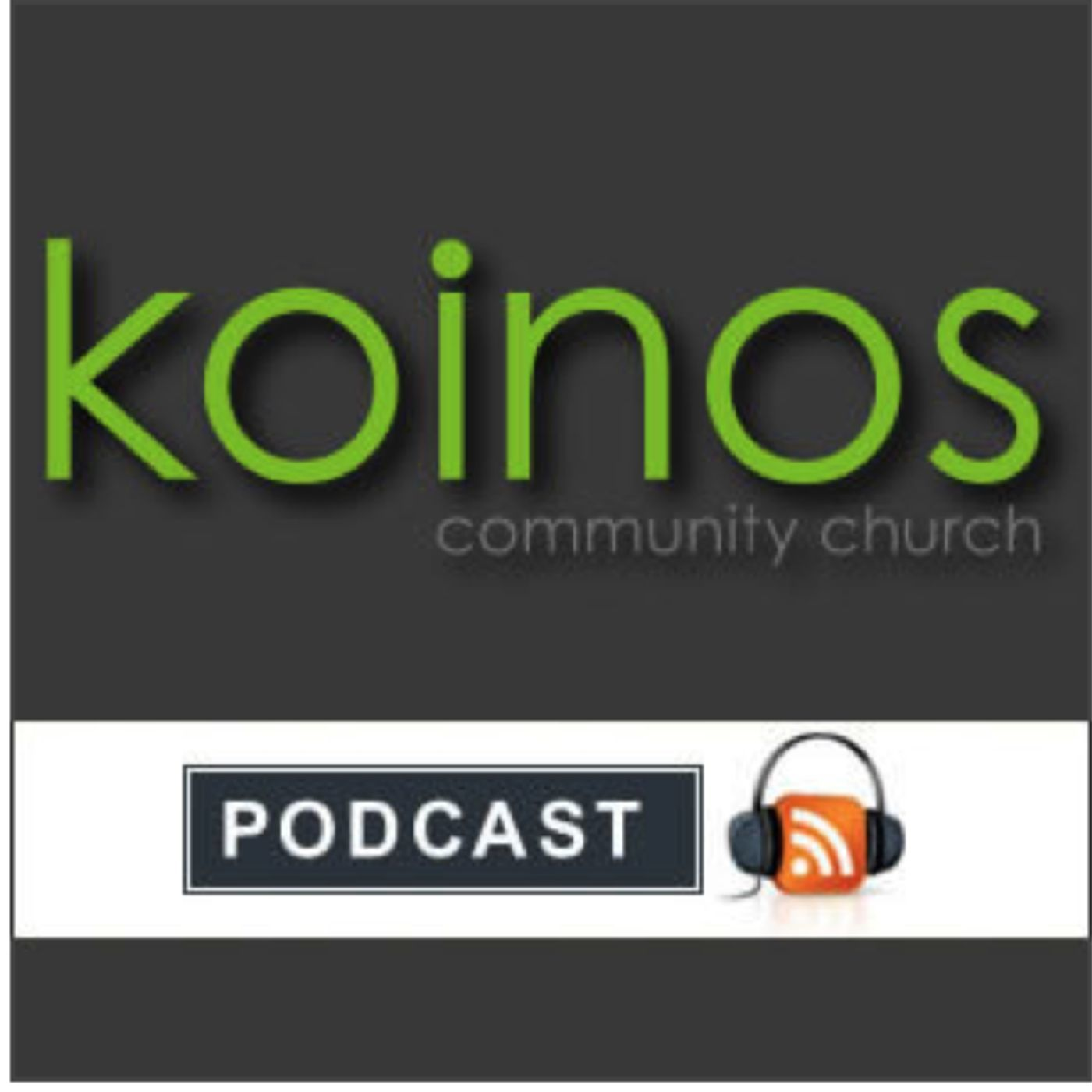 Koinos Community Church Weekly Podcast